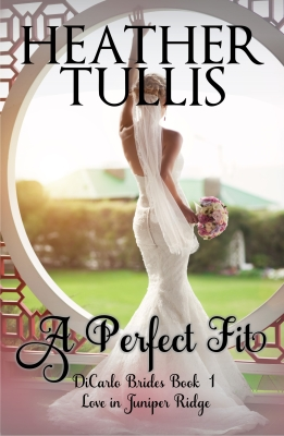 Cover for A Perfect Fit, DiCarlo Brides Series Book One